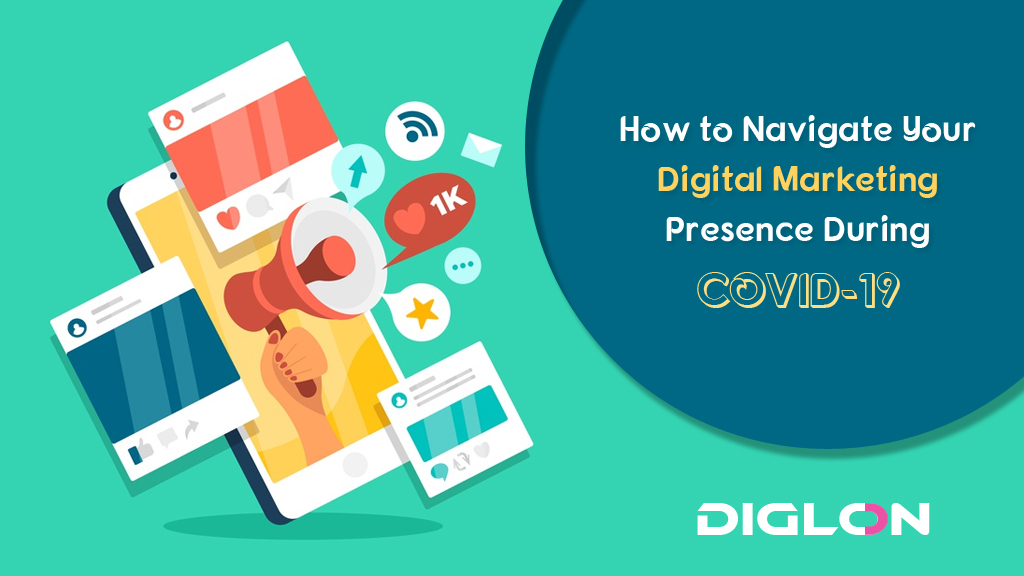 How to Navigate Your Digital Marketing Presence During COVID-19